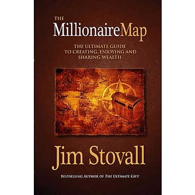 The Millionaire Map: Your Ultimate Guide to Creating, Enjoying, and Sharing Wealth