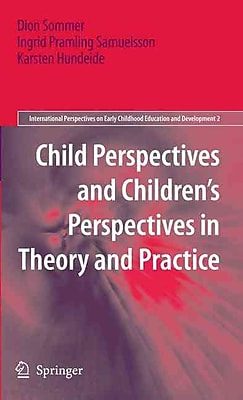 Springer Child Perspectives and Children's Perspectives in Theory and Practice, Volume 2 Book