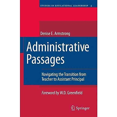 Springer Administrative Passages: Navigating the Transition from Teacher... Book
