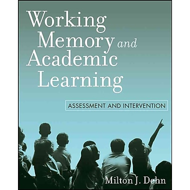 John Wiley & Sons Working Memory and Academic Learning: Assessment and Intervention Book