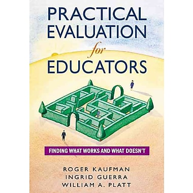 Corwin Practical Evaluation For Educators: Finding What Works and What Doesn't Book