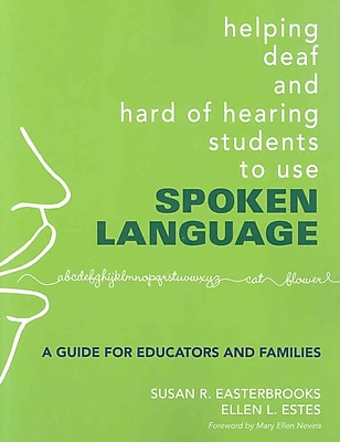 Corwin Helping Deaf and Hard of Hearing Students to Use Spoken Language Book