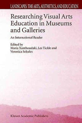 Springer Researching Visual Arts Education in Museums and Galleries, Volume 2 Book