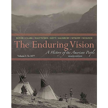 Cengage Learning® The Enduring Vision: A History of the American People, Volume I Book