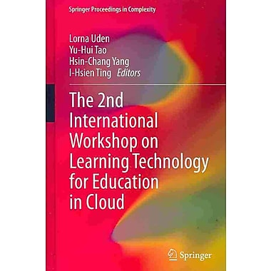 Springer The 2nd International Workshop On Learning Technology for Education In Cloud Book