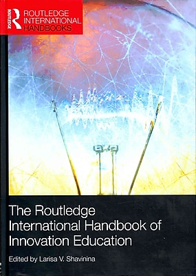 Taylor & Francis The Routledge International Handbook of Innovation Education Book