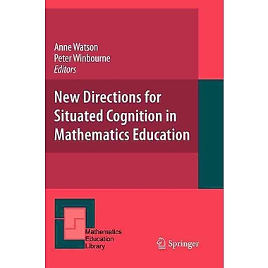 Springer 45th Vol. New Directions for Situated Cognition in Mathematics Education Paperback Book