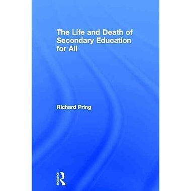 Taylor & Francis The Life and Death of Secondary Education for All Hardback Book
