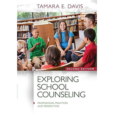 Cengage Learning® Exploring School Counseling Book, 2nd Edition