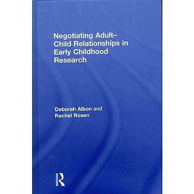 Taylor & Francis Negotiating Adult-Child Relationships in Early Childhood Research Book
