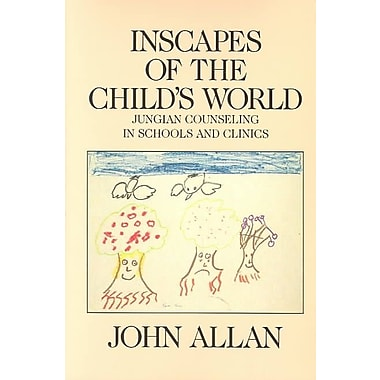 Bloomsbury Inscapes of the Child's World: Jungian Counseling in Schools and Clinics Book