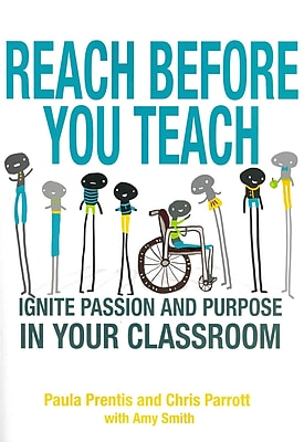 Corwin Reach Before You Teach: Ignite Passion and Purpose in Your Classroom Book