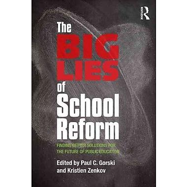 Taylor & Francis The Big Lies of School Reform Book