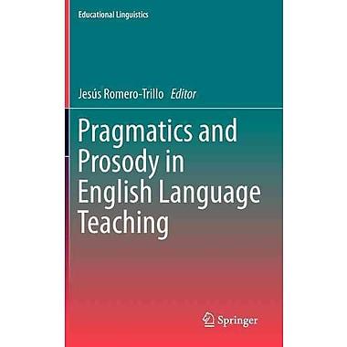 Springer Verlag Pragmatics and Prosody in English Language Teaching Hardback Book