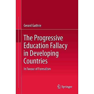 Springer The Progressive Education Fallacy in Developing Countries Book