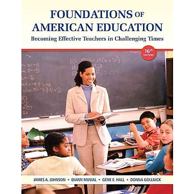 Pearson Foundations of American Education: Becoming Effective Teachers in Challenging Times Book