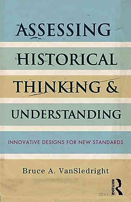 Taylor & Francis Assessing Historical Thinking and Understanding Paperback Book