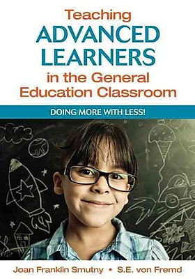Corwin Teaching Advanced Learners in the General Education Classroom: Doing More With Less! Book