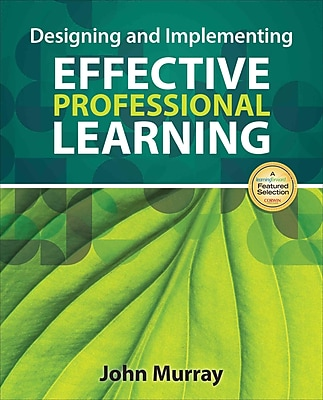 Corwin Designing and Implementing Effective Professional Learning Book