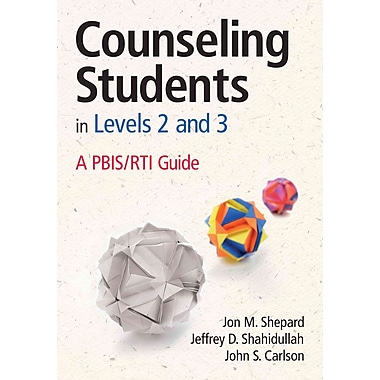 Corwin Press Counseling Students in Levels 2 and 3: A PBIS/RTI Guide