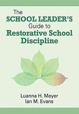 Corwin The School Leader's Guide to Restorative School Discipline Book
