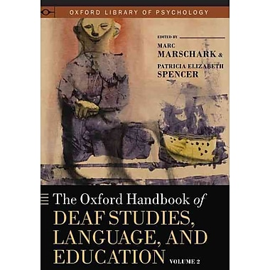 Oxford University Press The Oxford Handbook of Deaf Studies, Language, and Education Volume 2