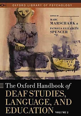Oxford University Press The Oxford Handbook of Deaf Studies, Language, and Education Volume 2