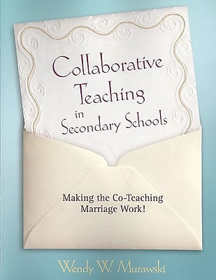 Corwin Collaborative Teaching in Secondary Schools: Making the Co-Teaching Marriage Work! Book