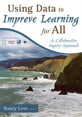 Corwin Using Data to Improve Learning for All: A Collaborative Inquiry Approach Book