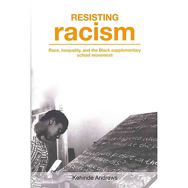 Stylus Publishing Resisting Racism: Race, Inequality and the Black Supplementary School.. Book