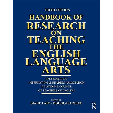 Taylor & Francis Handbook of Research on Teaching the English Language Arts Book