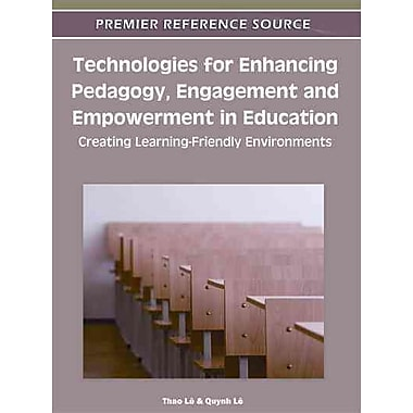 IGI Global Technologies for Enhancing Pedagogy, Engagement and Empowerment in Education Book