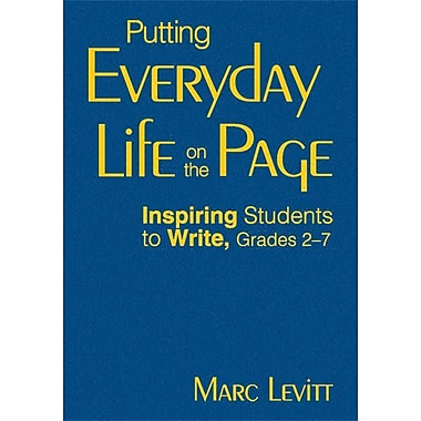 Corwin Putting Everyday Life on the Page: Inspiring Students to Write Book