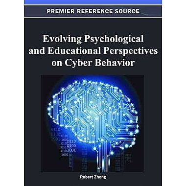 IGI Global Evolving Psychological and Educational Perspectives on Cyber Behavior Book