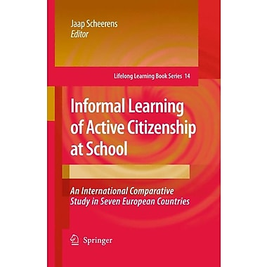 Springer Informal Learning of Active Citizenship at School, Volume 14 Book