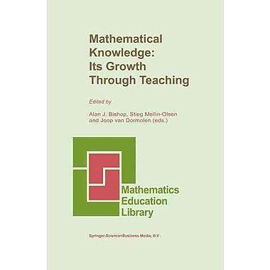 Springer 10th Vol. Mathematical Knowledge: Its Growth Through Teaching Book