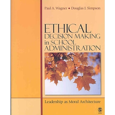 Sage Publications Ethical Decision Making in School Administration Book