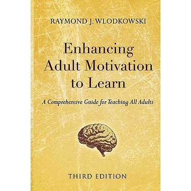 John Wiley & Sons Enhancing Adult Motivation to Learn Guide