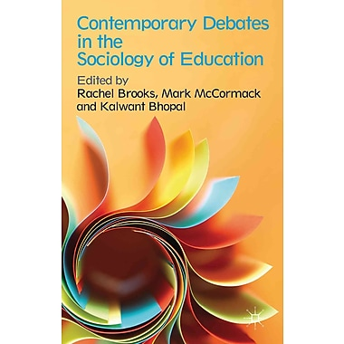 Palgrave Macmillan Contemporary Debates in the Sociology of Education Book