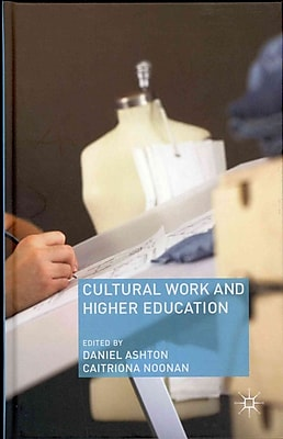 Palgrave Macmillan Cultural Work and Higher Education Book