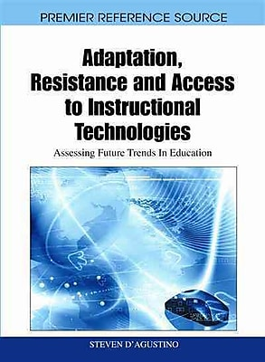IGI Global Adaptation, Resistance and Access to Instructional Technologies Book