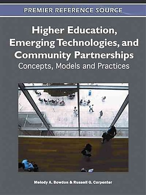 IGI Global Higher Education, Emerging Technologies, and Community Partnerships Book