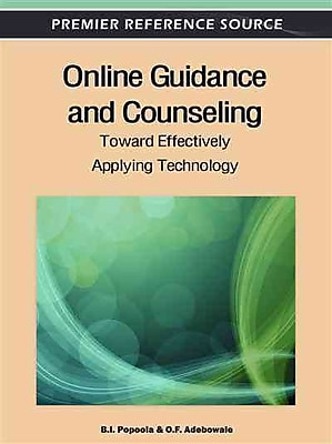 IGI Global Online Guidance and Counseling: Toward Effectively Applying Technology Book