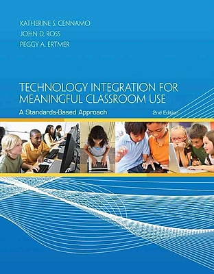 Cengage Learning® Technology Integration for Meaningful Classroom Use Book