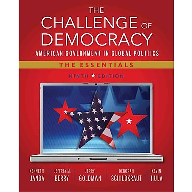 Cengage Learning® The Challenge of Democracy: American Government in Global Politics, Book