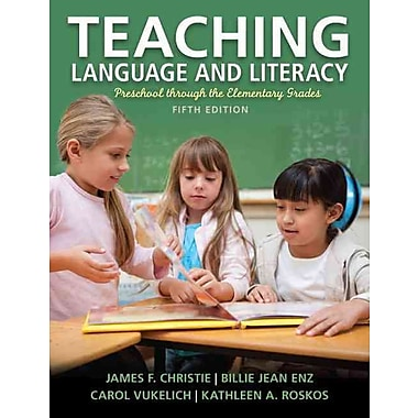 Pearson Teaching Language and Literacy: Preschool Through the Elementary Grades Book