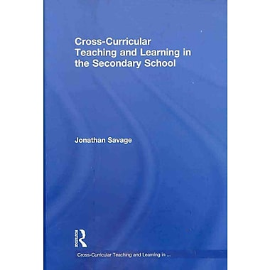 Taylor & Francis Cross-Curricular Teaching and Learning in the Secondary School Book