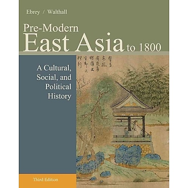 Cengage Learning® Pre-Modern East Asia to 1800 Book