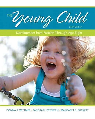 Pearson The Young Child: Development from Prebirth Through Book, 6th Edition