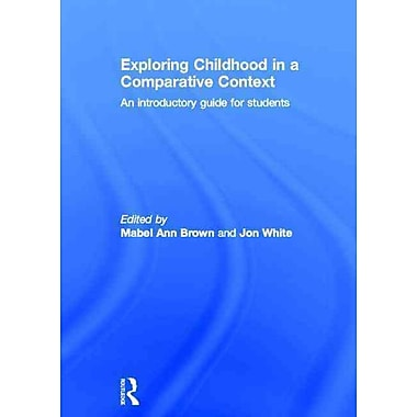 Taylor & Francis Exploring Childhood in a Comparative Context Hardback Book